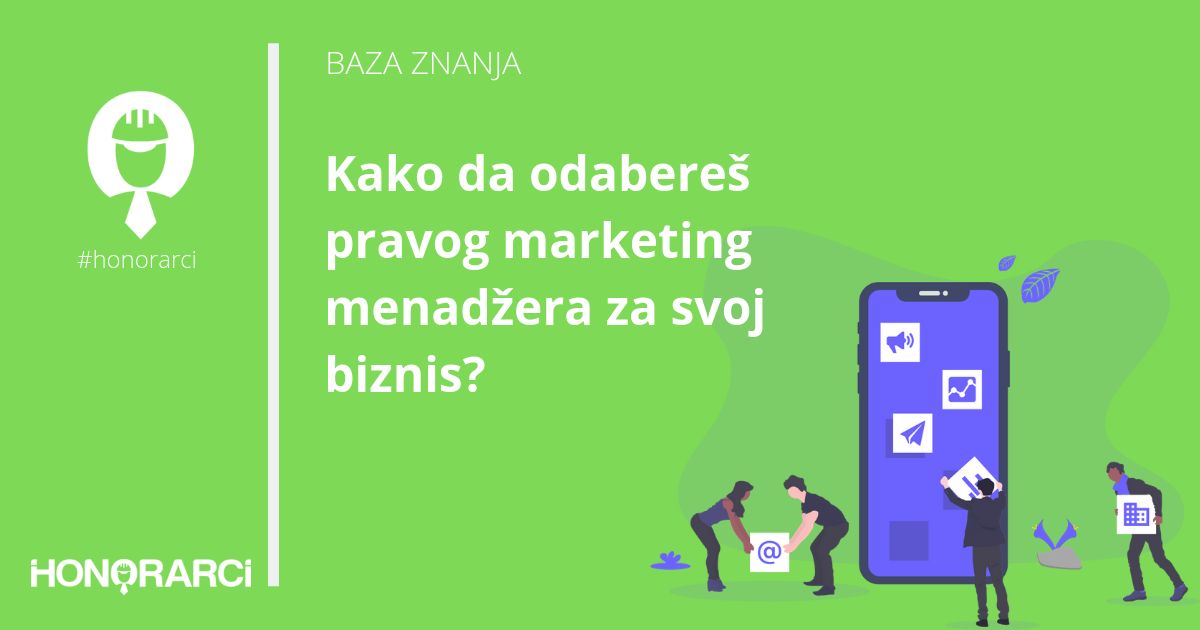 Kako da odabereš pravog marketing menadžera za svoj biznis?